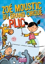 Zoé Moustic Du Grand Cirque Plic