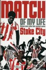 Stoke City Match Of My Life