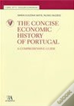 The Concise Economic History of Portugal