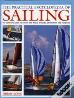 The Practical Encyclopedia Of Sailing