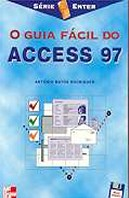O Guia Fácil do Access 97