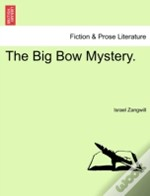 The Big Bow Mystery.