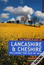 The Hidden Places Of Lancashire & Cheshire