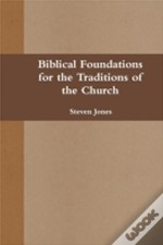 Biblical Foundations For The Traditions