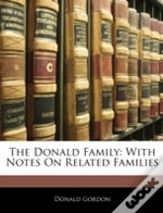 The Donald Family: With Notes On Related