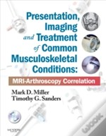 Presentation, Imaging And Treatment Of Common Musculoskeletal Conditions Expert Consult