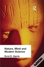 Nature, Mind And Modern Science