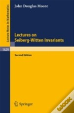 Lectures On Seiberg-Witten Invariants