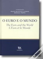 O Euro e o Mundo. The Euro and the World. L'Euro et le Monde.