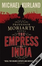 The Empress Of India (A Professor Moriarty Novel)