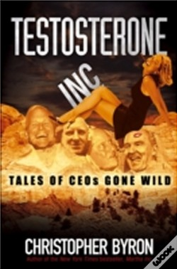 Wook.pt - Testosterone Inc.: Tales of CEOs Gone Wild