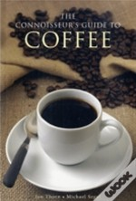 Connoisseur'S Guide To Coffee