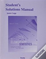 Student'S Solutions Manual For Elementary Statistics Using The Ti-83/84 Plus Calculator