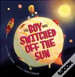 The Boy Who Swtiched Off The Sun