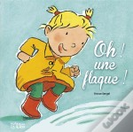 Oh ! Une Flaque !