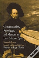 COMMUNICATION, KNOWLEDGE AND MEMORY  IN EARLY MODERN SPAIN