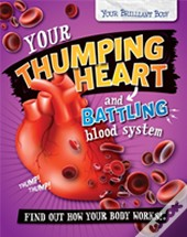 Your Thumping Heart And Battling Blood System