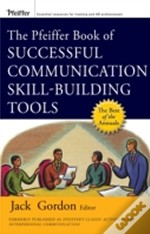 Pfeiffer Book Of Successful Communication Skill-Building Tools