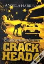 Crackheadnature Versus Nature