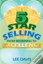 5 Star Selling: From Beginning To Excell