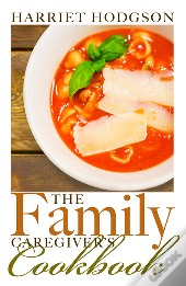 Family Caregiver'S Cookbook