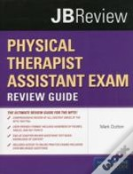 Physical Therapist Assistant Exam Review Guide & Jbtest Prep: Pta Exam Review