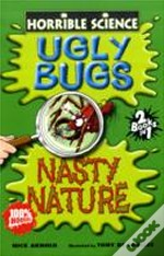Ugly Bugs And Nasty Nature