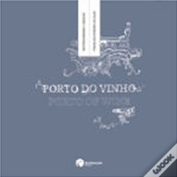 Wook.pt - Porto do Vinho / Porto of Wine