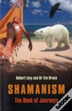 Shamanism The Book Of Journeys