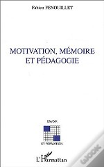 Motivation, Memoire Et Pedagogie