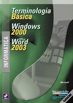 Wook.pt - Informática - Terminologia Básica - MS Windows 2000 - MS Office Word 2003