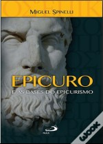 Epicuro e as Bases do Epicurismo