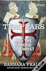 The Templars And The Shroud Of Christ