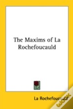 The Maxims Of La Rochefoucauld