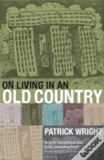 On Living In An Old Country