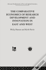 The Comparative Economics Of Research Development And Innovation In East And West