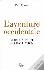 Aventure Occidentale : Modernite Et Globalisation (L')
