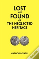 Lost And Found Or The Neglected Heritage