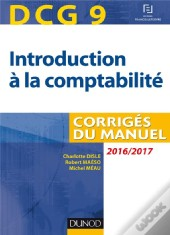 Dcg 9 - Introduction A La Comptabilite 2016/2017 - 8e Ed - Corriges Du Manuel