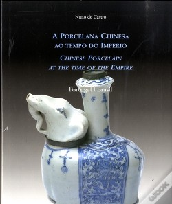 Wook.pt - A Porcelana Chinesa ao Tempo do Império / Chinese Porcelan at the Time of the Empire