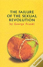 Failure Of The Sexual Revolution