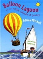 Balloon Lagoon And The Magical Islands Of Poetry