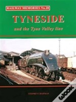 Railway Memories No.28 Tyneside And The Tyne Valley