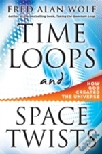 Time Loops & Space Twists