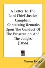A Letter To The Lord Chief Justice Campb