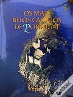 Os Mais Belos Castelos de Portugal