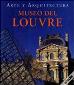 Wook.pt - Museo del Louvre: Arte y Arquitectura