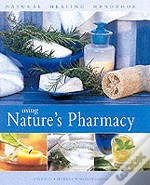 Using Nature'S Pharmacy