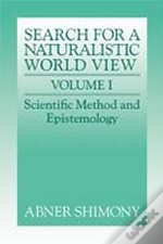 Search For A Naturalistic World Viewscientific Method And Epistemology