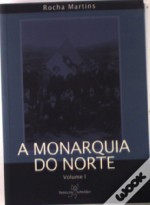 A Monarquia do Norte - Vol. 1